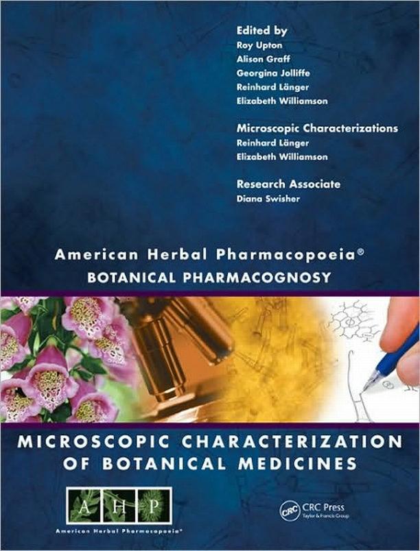 American Herbal Pharmacopoeia BOTANICAL PHARMACOGNOSY-MICROSCOPIC CHARACTERIZATION OF BOTANICAL MEDICINES