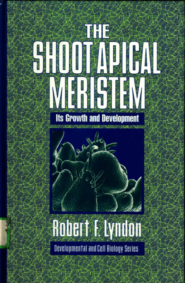 THE SHOOT APICAL MERISTEM Its Growth and Development Developmental and Cell Series
