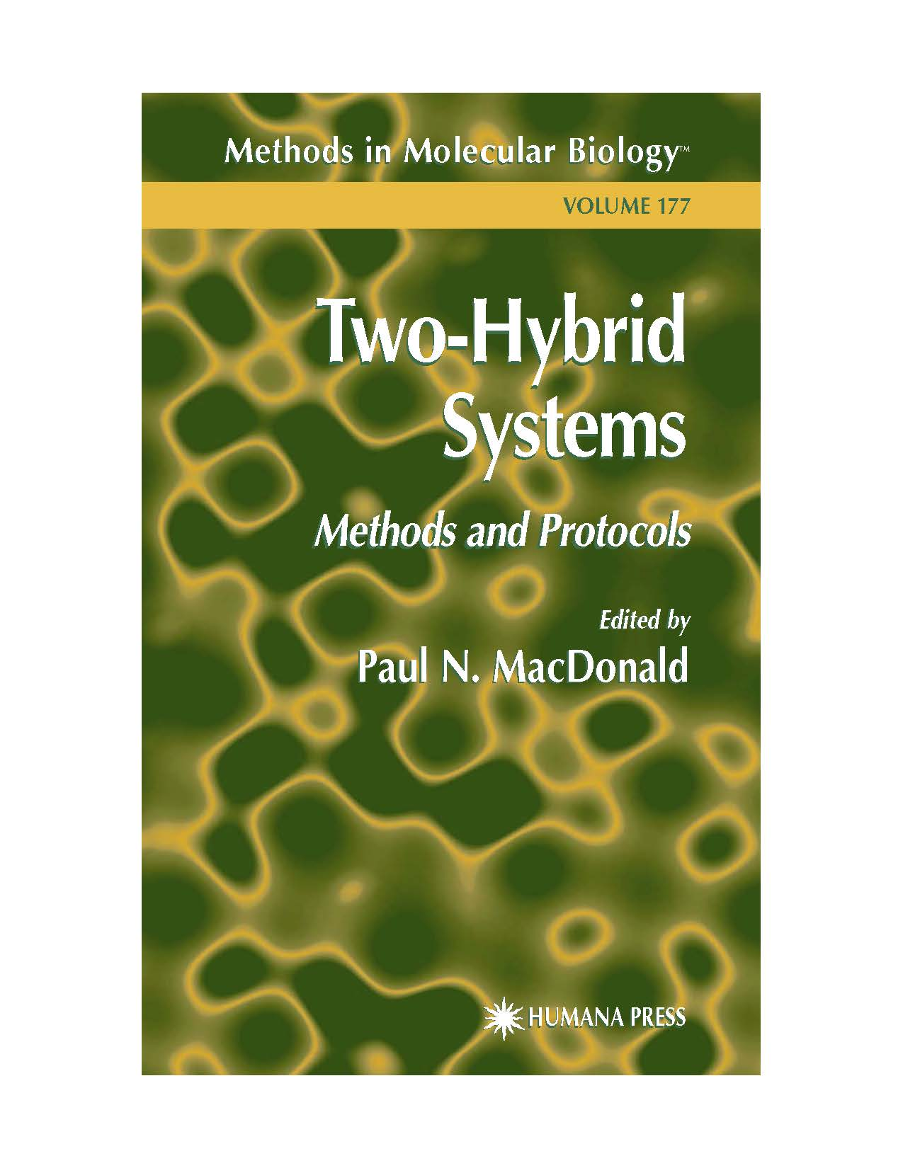 Methods in Molecular Biology VOLUME 177 Two-Hybrid Systems Methods and Protocols