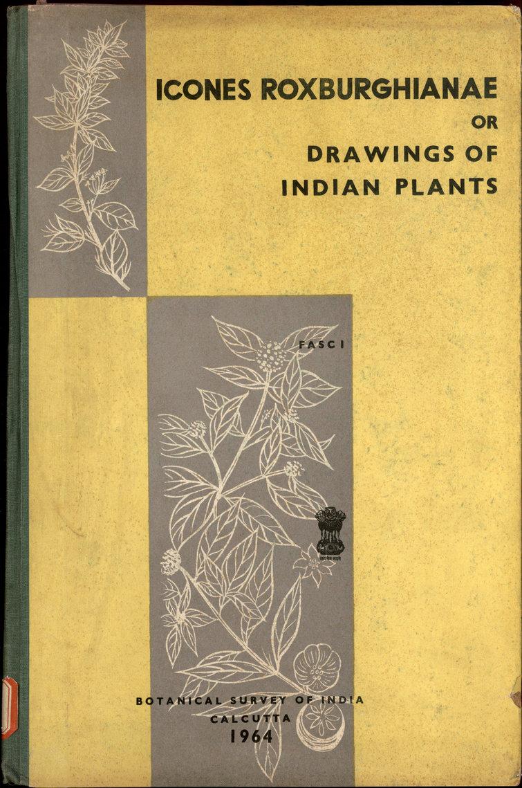 ICONES ROXBURGHIANAE OR DRAWINGS OF INDIAN PLANTS FASC. Ⅰ